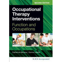 Occupational Therapy Interventions: Function and Occupations by Catherine Meriano, 9781617110559