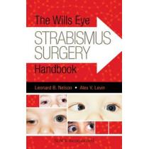 The Wills Eye Strabismus Surgery Handbook by Leonard B. Nelson, 9781617119682