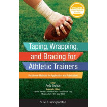 Taping, Wrapping, and Bracing for Athletic Trainers: Functional Methods for Application and Fabrication by Andy Grubbs, 9781617119835