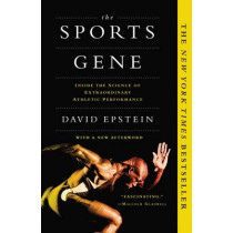 The Sports Gene: Inside the Science of Extraordinary Athletic Performance by David Epstein, 9781617230127