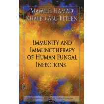 Immunity & Immunotherapy of Human Fungal Infections by Mawieh Hamad, 9781617289767