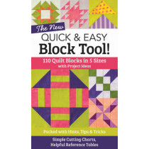 The New Quick and Easy Block Tool: 110 Quilt Blocks in 5 Sizes with Project Ideas by Liz Aneloski, 9781617452314