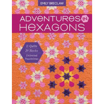Adventures in Hexagons: 11 Quilts, 29 Blocks, Unlimited Possibilities by Emily Breclaw, 9781617452826