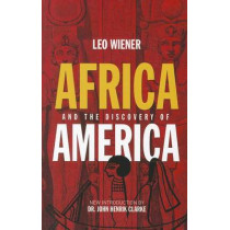 Africa and the Discovery of America by Leo Wiener, 9781617590023