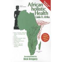 African Holistic Health by Llaila O Afrika, 9781617590313