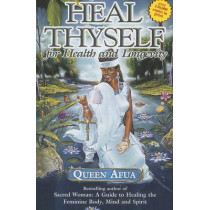 Heal Thyself for Health and Longevity by Queen Afua, 9781617590399