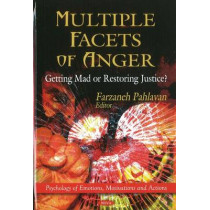 Multiple Facets of Anger: Getting Mad or Restoring Justice? by Farzaneh Pahlavan, 9781617611957