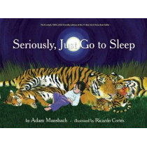 Seriously, Just Go To Sleep by Adam Mansbach, 9781617750786