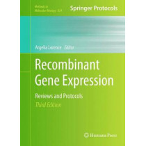 Recombinant Gene Expression by Argelia Lorence, 9781617794322