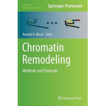 Chromatin Remodeling: Methods and Protocols by Randall H. Morse, 9781617794766