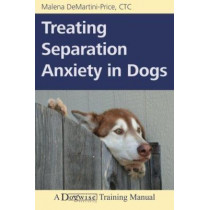 Treating Separation Anxiety in Dogs by Malena Demartini-Price, 9781617811432
