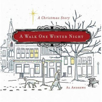 A WALK ONE WINTER NIGHT by Al Andrews, 9781617958120