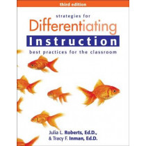 Strategies for Differentiating Instruction: Best Practices for the Classroom by Julia L. Roberts, 9781618212795