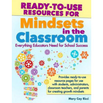 Ready to Use Resources for Mindset in the Classroom by Mary Cay Ricci, 9781618213969