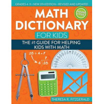 Math Dictionary for Kids: The #1 Guide for Helping Kids with Math by Theresa Fitzgerald, 9781618216175