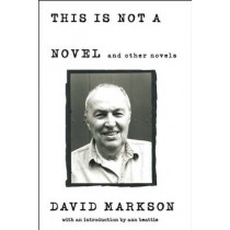 This is Not a Novel and Other Novels by David Markson, 9781619027145