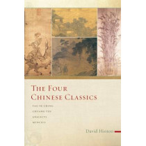 The Four Chinese Classics: Tao Te Ching, Chuang Tzu, Analects, Mencius by David Hinton, 9781619028340