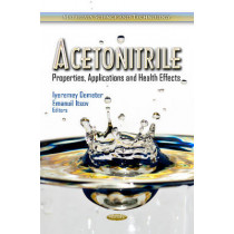 Acetonitrile: Properties, Applications & Health Effects by Iyeremey Demeter, 9781619421899
