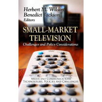 Small-Market Television: Challenges & Policy Considerations by Herbert M. Wilson, 9781619427310