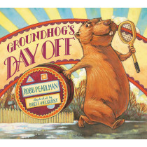 Groundhog's Day Off by Robb Pearlman, 9781619632899