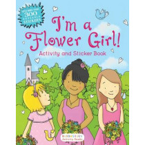 I'm a Flower Girl!: Activity and Sticker Book by Bloomsbury, 9781619639935