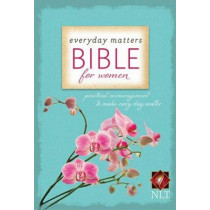 Everyday Matters Bible for Women-NLT: Practical Encouragement to Make Every Day Matter by Hendrickson Bibles, 9781619701359