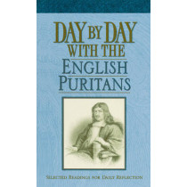 Day by Day with the English Puritans: Selected Readings for Daily Reflection by Randall Pederson, 9781619706149