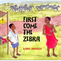 First Come The Zebra by Lynne Barasch, 9781620140291