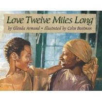 Love Twelve Miles Long by Glenda Armand, 9781620142547