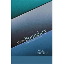 On the Boundary by Paul Tillich, 9781620322925
