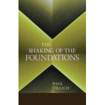 The Shaking of the Foundations by Paul Tillich, 9781620322949