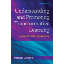 Understanding & Promoting Transformative Learning: A Guide to Theory and Practice by Patricia Cranton, 9781620364123