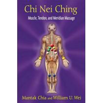 Chi Nei Ching: Internal Muscle, Tendon, and Meridian Massage by Mantak Chia, 9781620550861