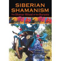 Siberian Shamanism: The Shanar Ritual of the Buryats by Virlana Tkacz, 9781620554319