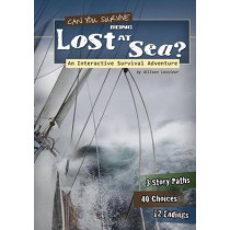 Can You Survive Being Lost at Sea?: An Interactive Survival Adventure by Allison Lassieur, 9781620657119