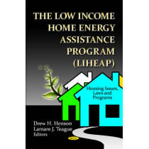 Low Income Home Energy Assistance Program (LIHEAP) by Drew H. Henson, 9781620810569