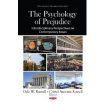 Psychology of Prejudice: Interdisciplinary Perspectives on Contemporary Issues by Dale W. Russell, 9781620816066