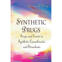 Synthetic Drugs: Scope & Trends in Synthetic Cannabinoids & Stimulants by Terrence L. Gray, 9781620818138