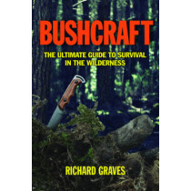 Bushcraft: The Ultimate Guide to Survival in the Wilderness by Richard Graves, 9781620873618