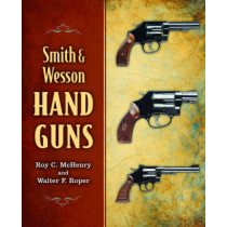 Smith & Wesson Hand Guns by Roy C. McHenry, 9781620877159