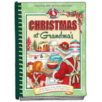 Christmas at Grandma's: All the Flavors of the Holiday Season in Over 200 Delicious Easy-to-Make Recipes by Gooseberry Patch, 9781620931738