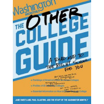 The Other College Guide: A Roadmap to the Right School for You by Paul Glastris, 9781620970065