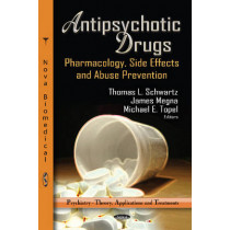 Antipsychotic Drugs: Pharmacology, Side Effects & Abuse Prevention by Thomas L. Schwartz, 9781621000716