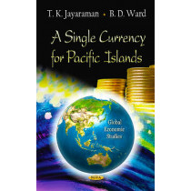 Single Currency for Pacific Islands by T. K. Jayaraman, 9781621004301