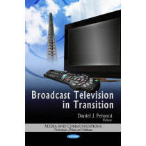 Broadcast Television in Transition by Daniel J. Fetonni, 9781621004400