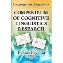 Compendium of Cognitive Linguistics Research by Thomas Fuyin Li, 9781621007517
