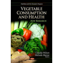 Vegetable Consumption & Health: New Research by Claudia Wilson, 9781621009412