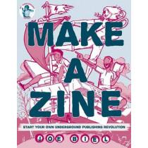 Make A Zine! (3rd Edition): Start Your Own Underground Publishing Revolution by Joe Biel, 9781621067337