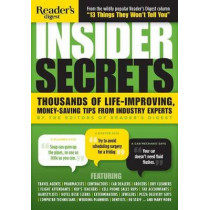 Insider Secrets: Thousands of Life-Improving, Money-Saving Tips from Industry Experts by Editors of Reader's Digest, 9781621453499
