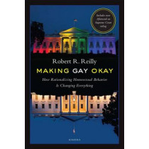 Making Gay Okay by Robert R. Reilly, 9781621640868